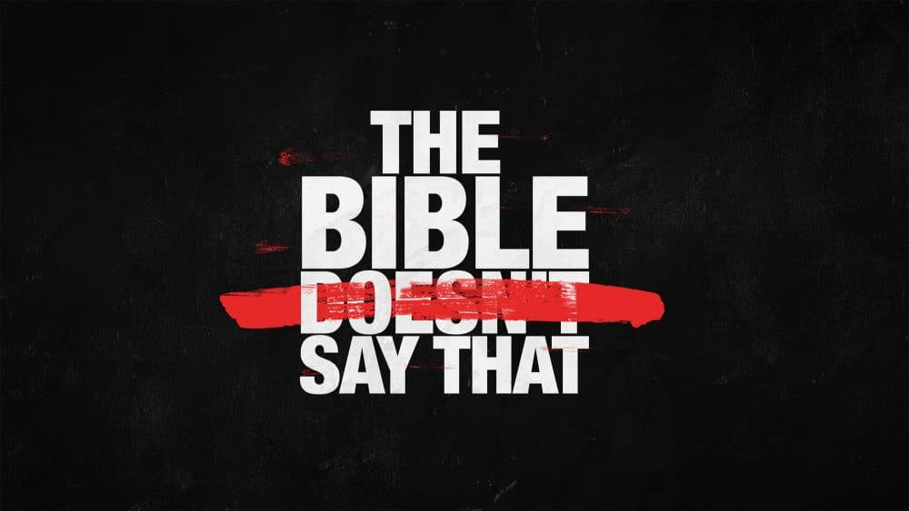 The Bible Doesn\'t Say That