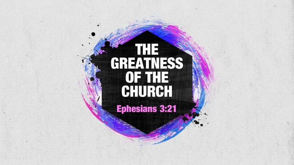 The Greatness of the Church