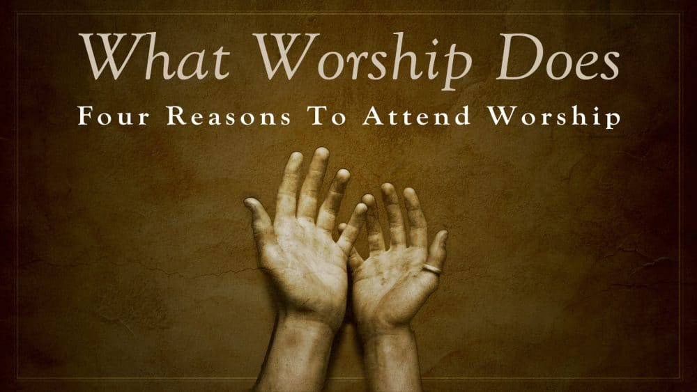 What Worship Does