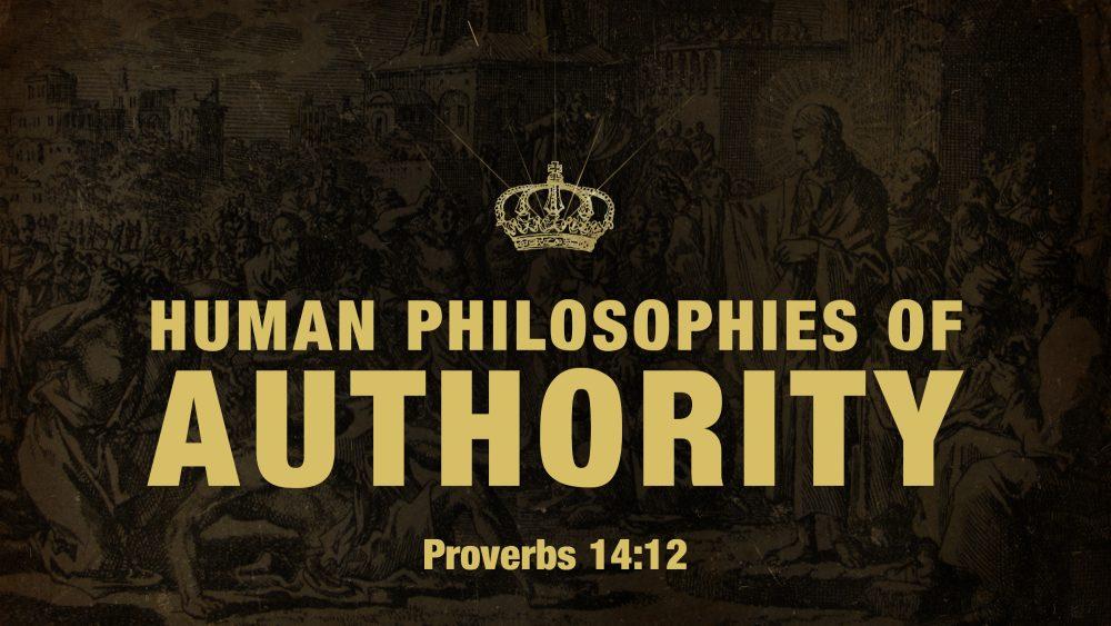 Human Philosophies Of Authority