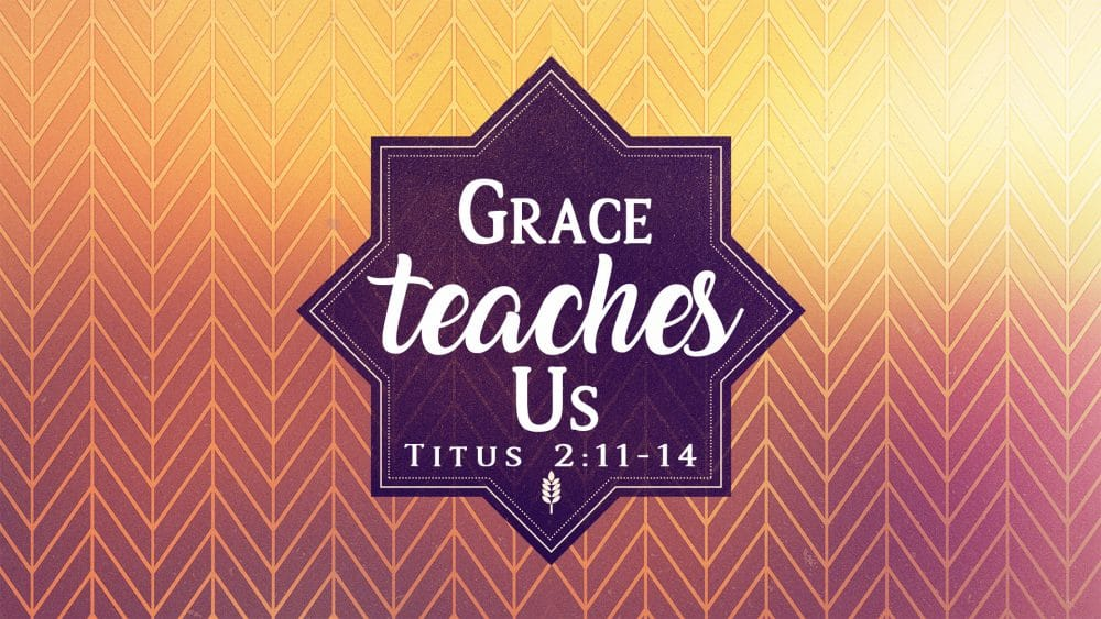 Grace Teaches Us