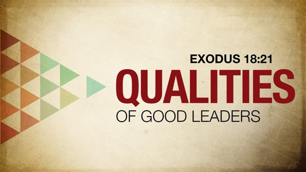 Qualities of Good Leaders