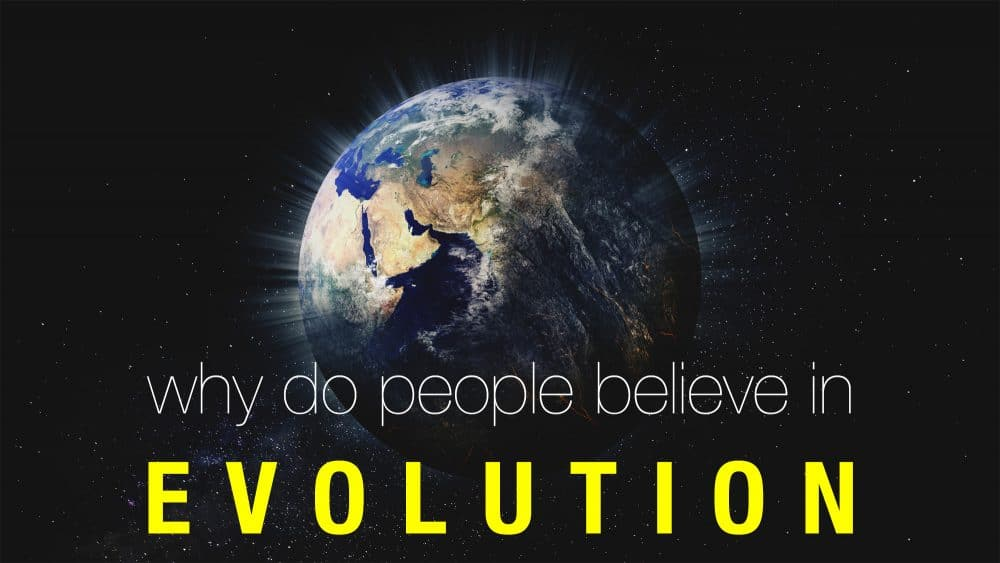 Why Do People Believe in Evolution? Image