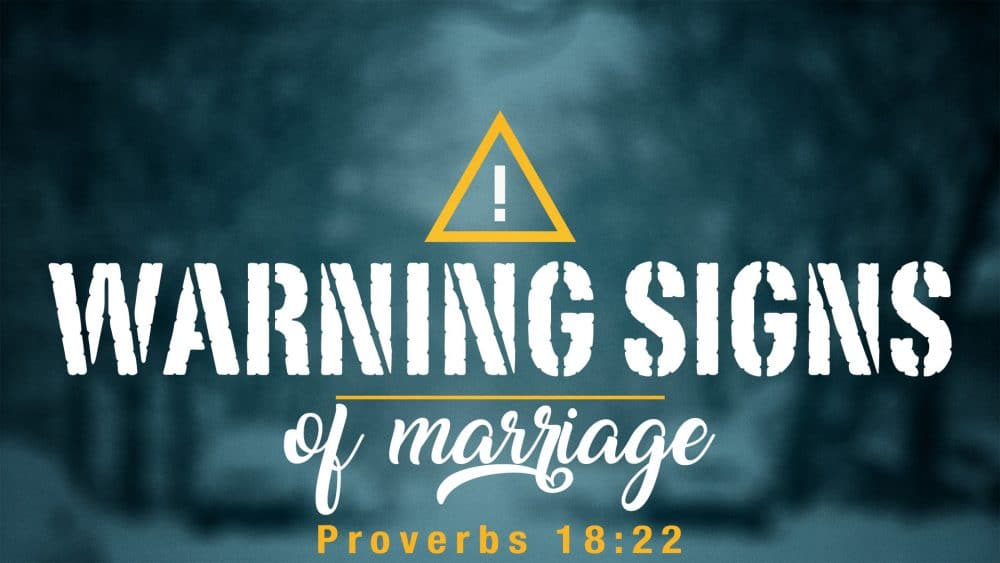 Warning Signs of Marriage