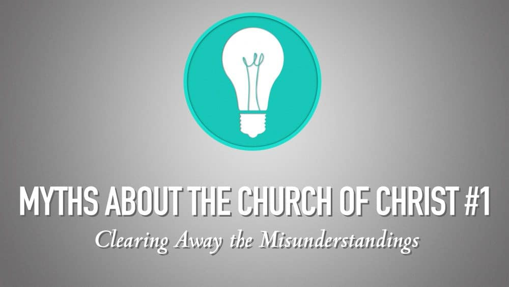 Myths About the Church of Christ #1 Image