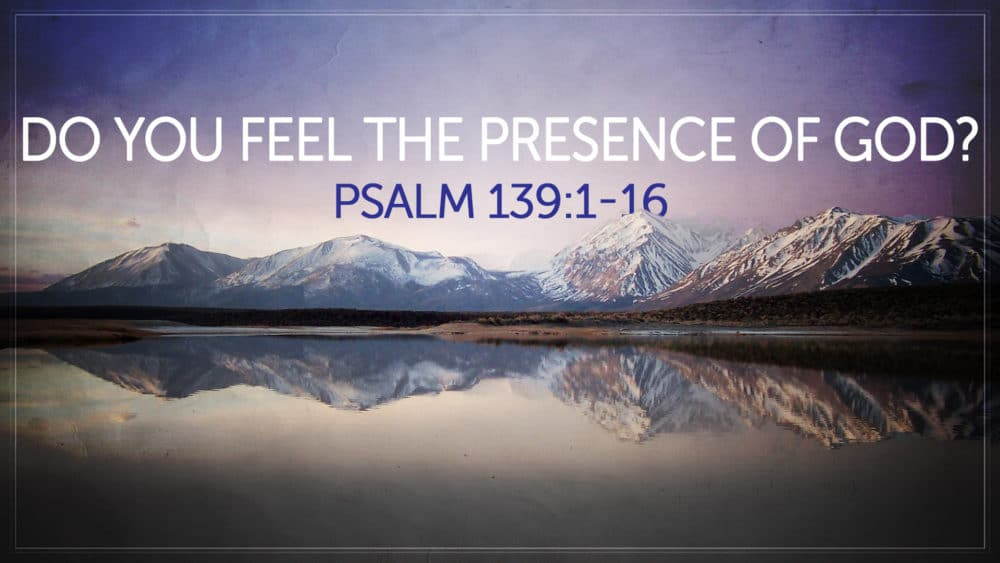 Do You Feel the Presence of God?