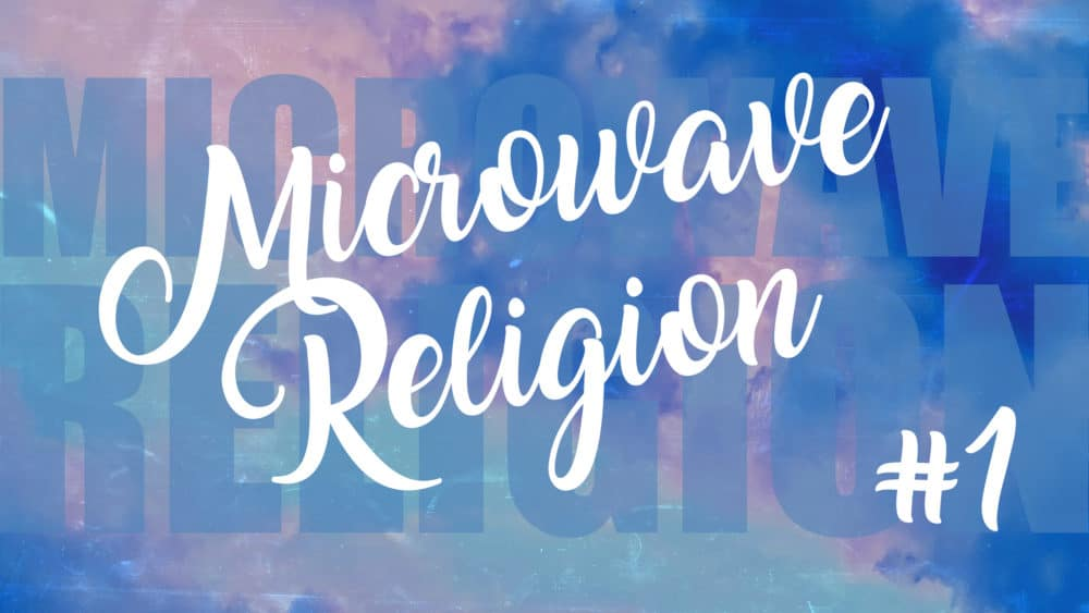 Microwave Religion #1