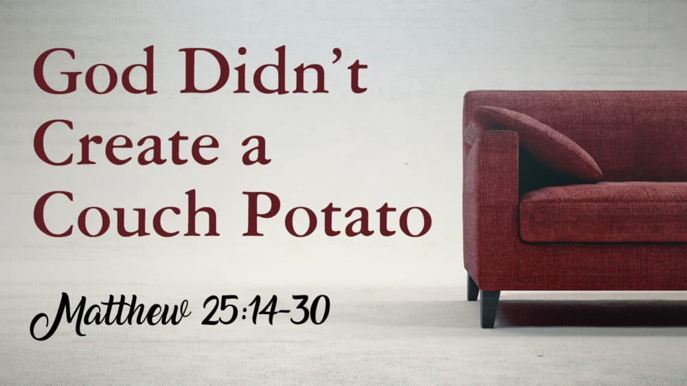 God Didn\'t Create a Couch Potato