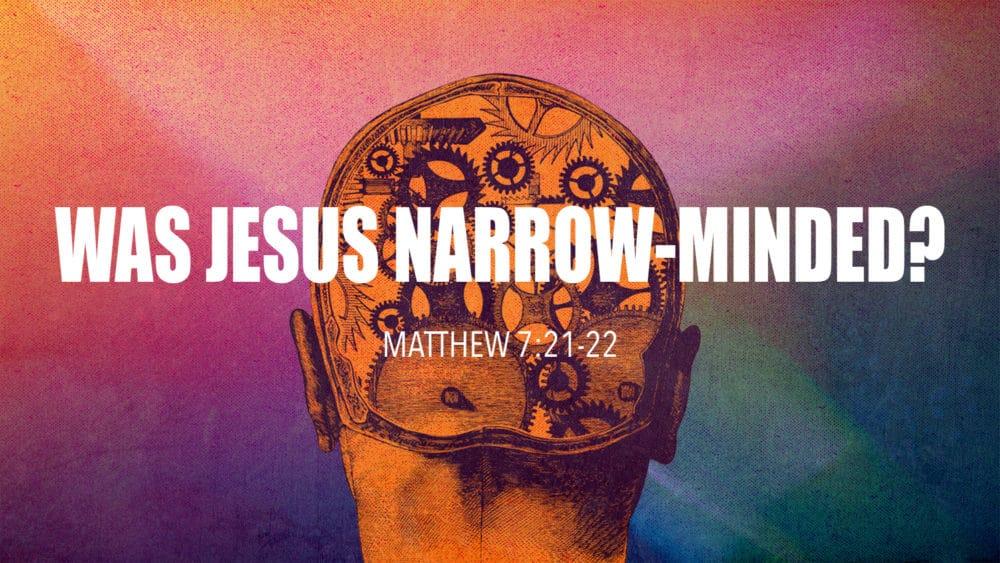 Was Jesus Narrow-Minded? Image