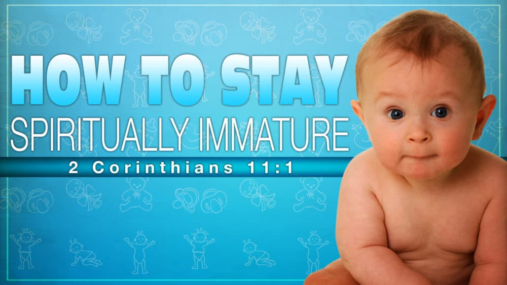 How to Stay Spiritually Immature Image