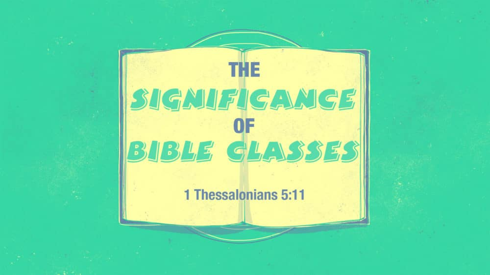 The Significance of Bible Classes Image