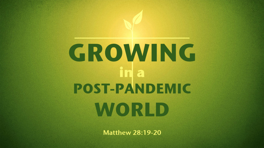 Growing in a Post-Pandemic World Image
