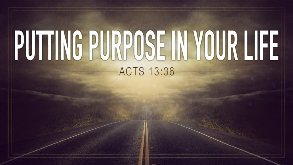 Putting Purpose in Your Life Image